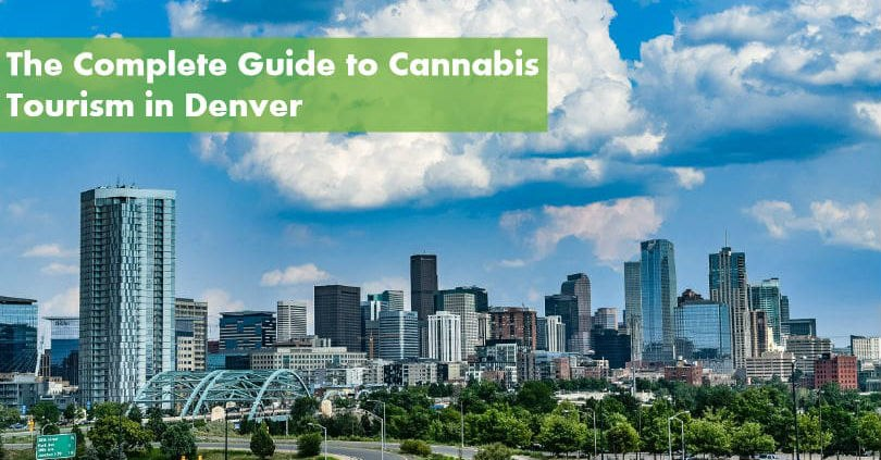 The Complete Guide to Cannabis Tourism in Denver