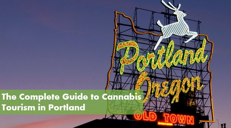 The Complete Guide to Cannabis Tourism in Portland