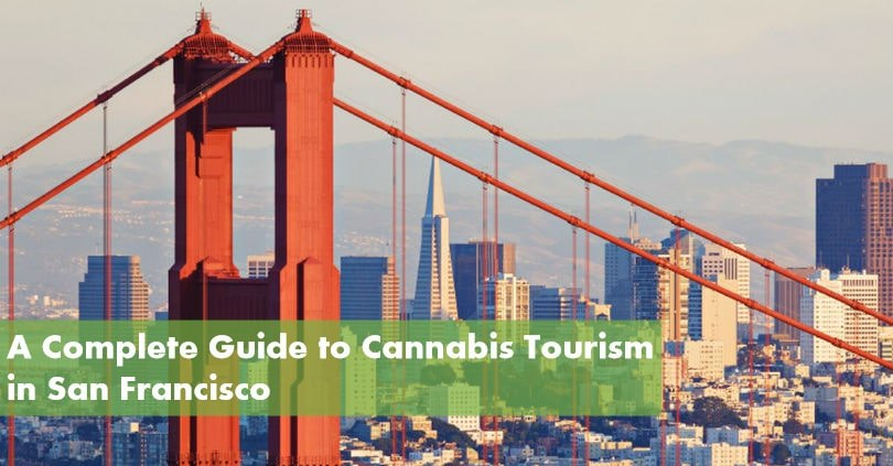 A Complete Guide to Cannabis Tourism in San Francisco