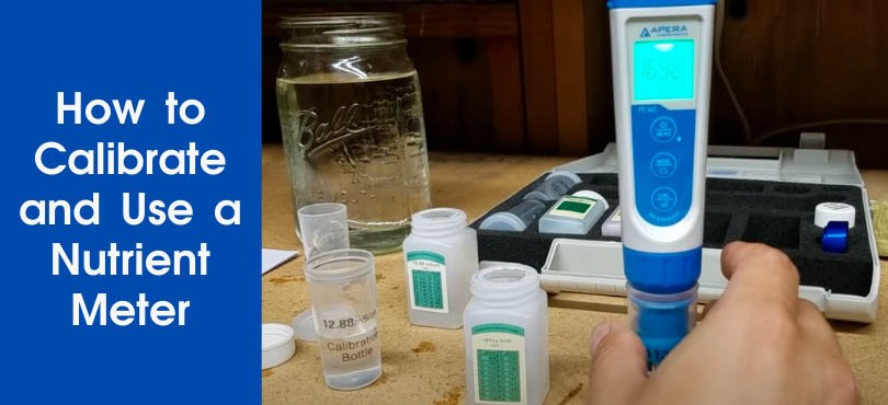 How to Calibrate and Use a Nutrient Meter Featured Image