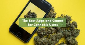 The Best Apps and Games for Cannabis Users Featured Image